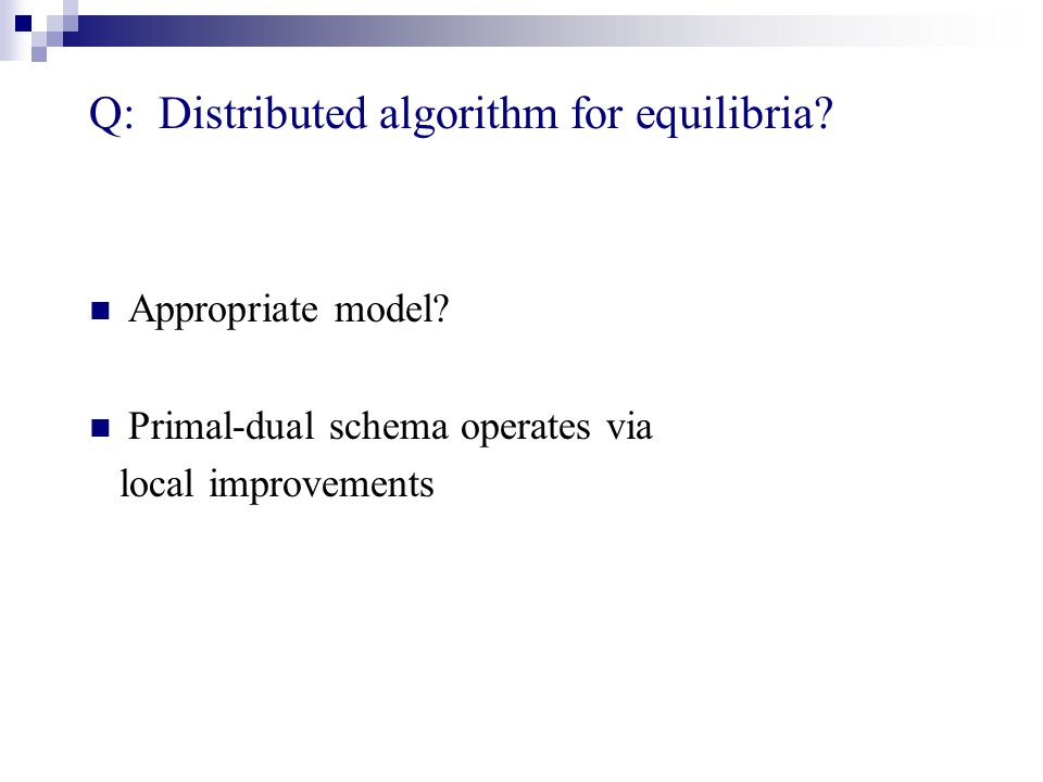 Q: Distributed algorithm for equilibria.Appropriate model.