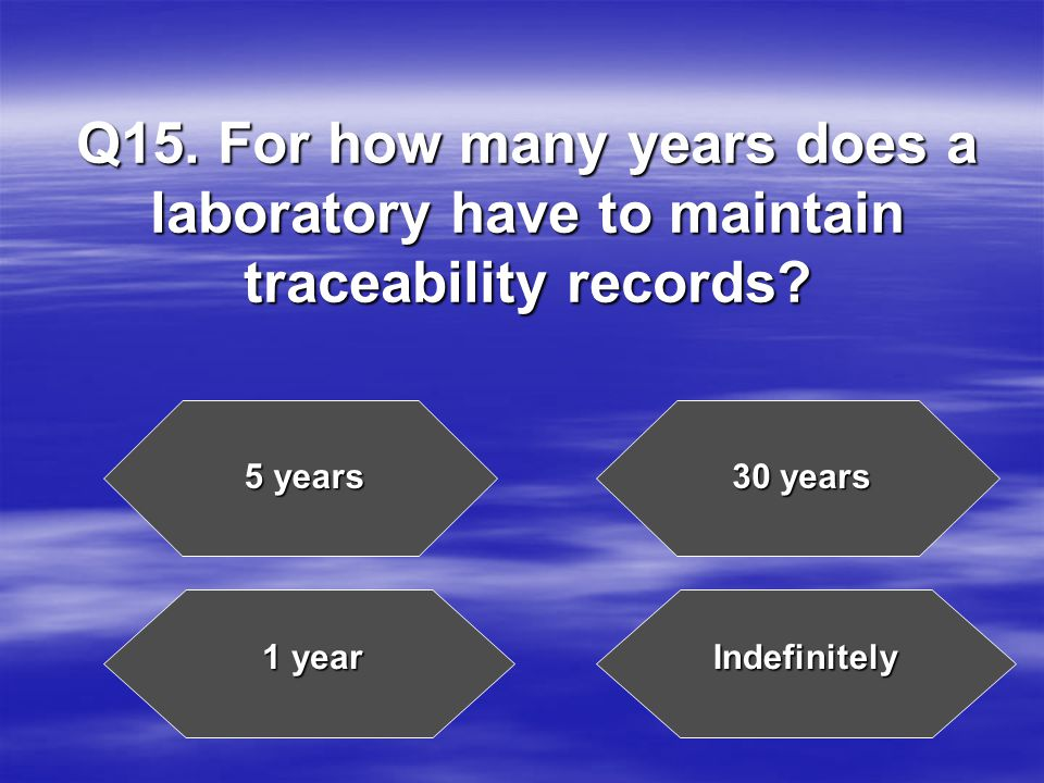 Q15. For how many years does a laboratory have to maintain traceability records.