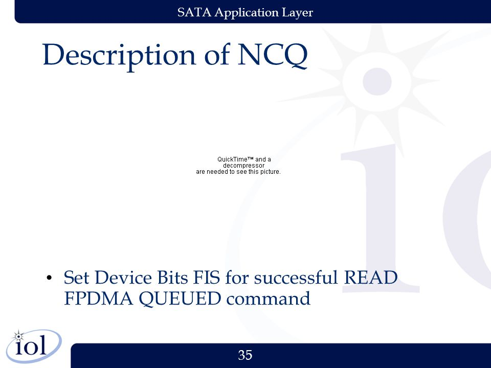 35 SATA Application Layer Description of NCQ Set Device Bits FIS for successful READ FPDMA QUEUED command