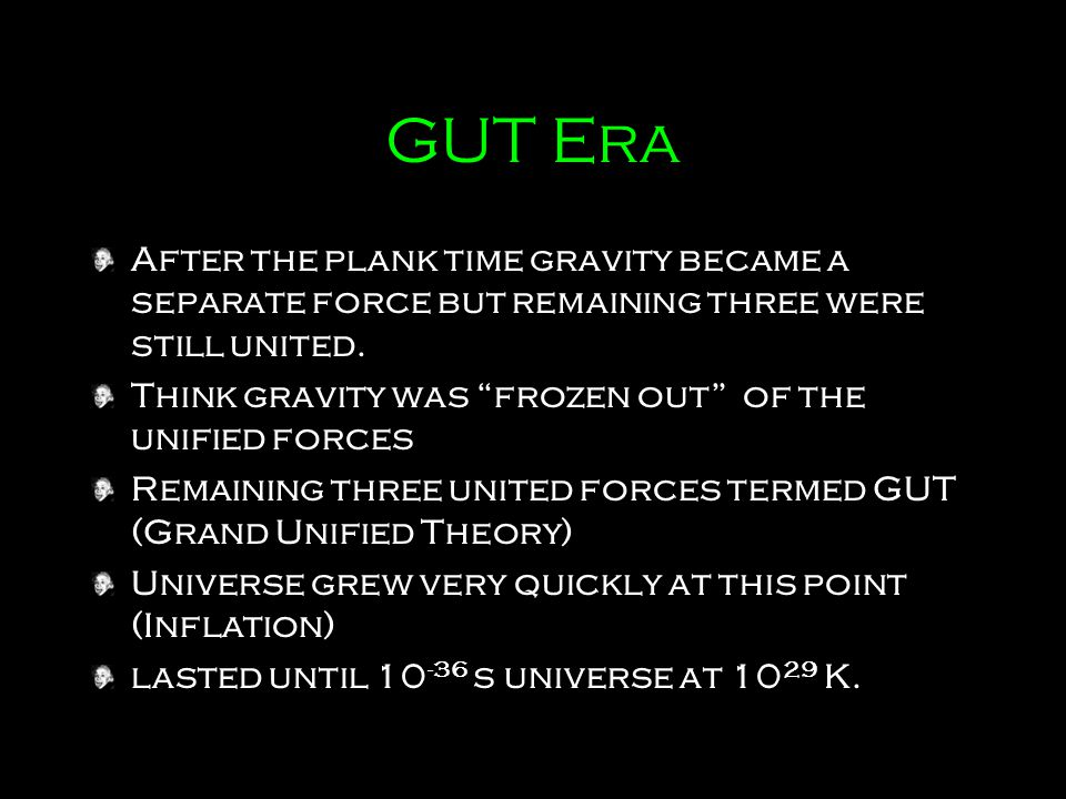 Electroweak Era Then strong force separated from the GUT force.