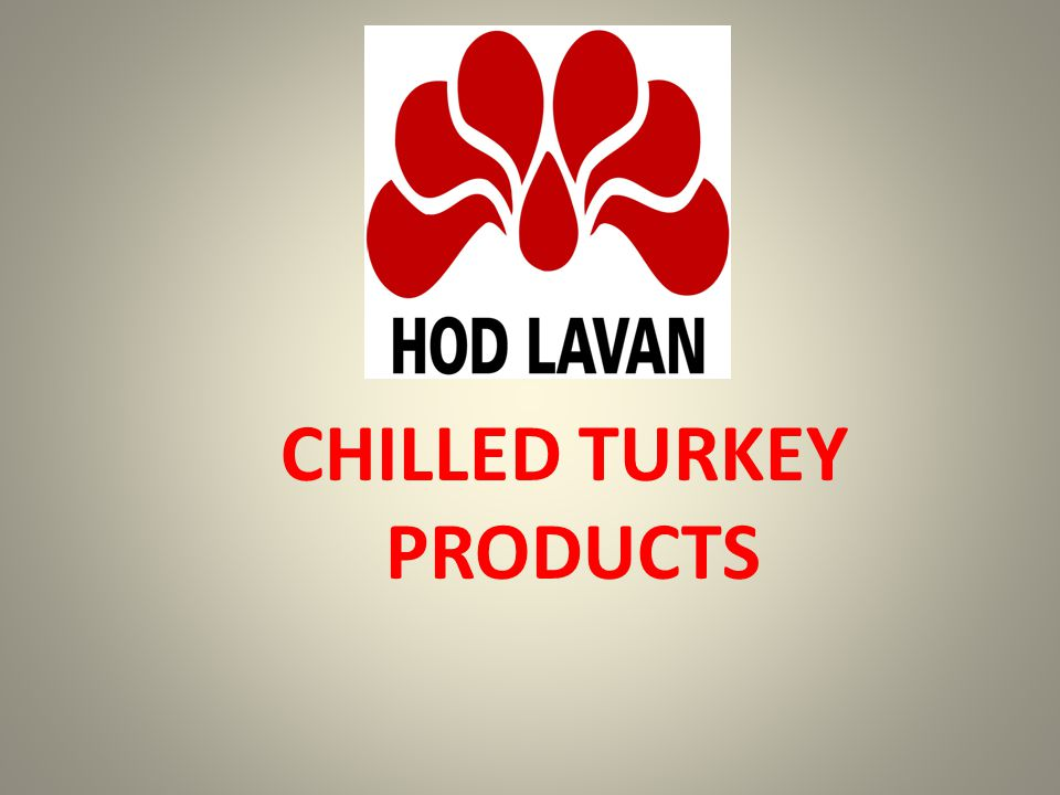 CHILLED TURKEY PRODUCTS