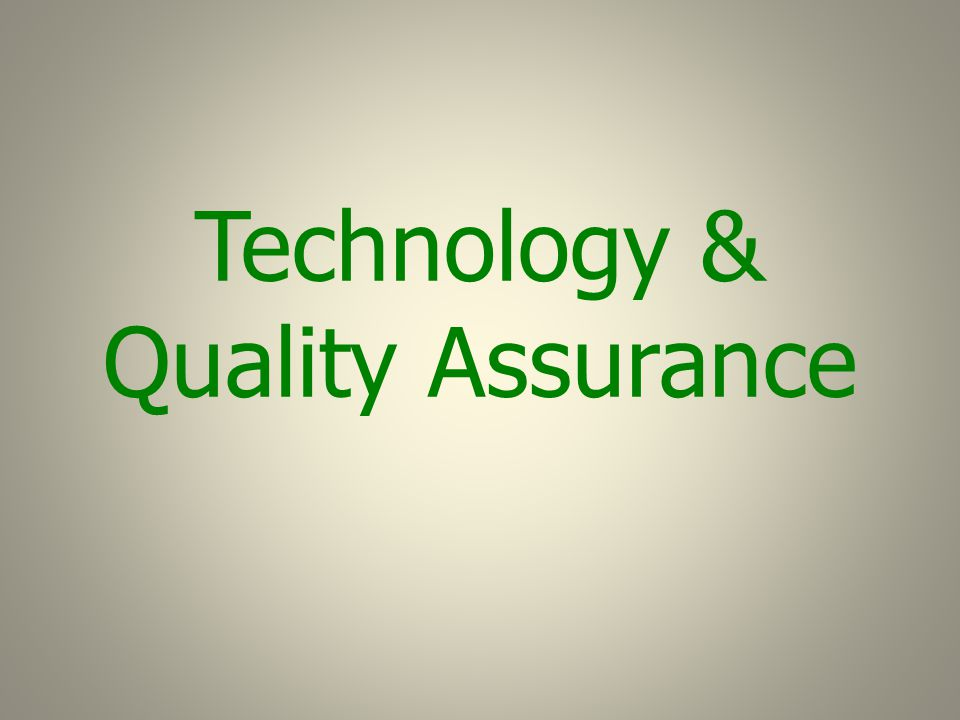 Technology & Quality Assurance