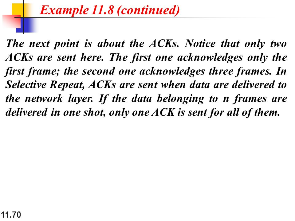11.70 The next point is about the ACKs. Notice that only two ACKs are sent here.