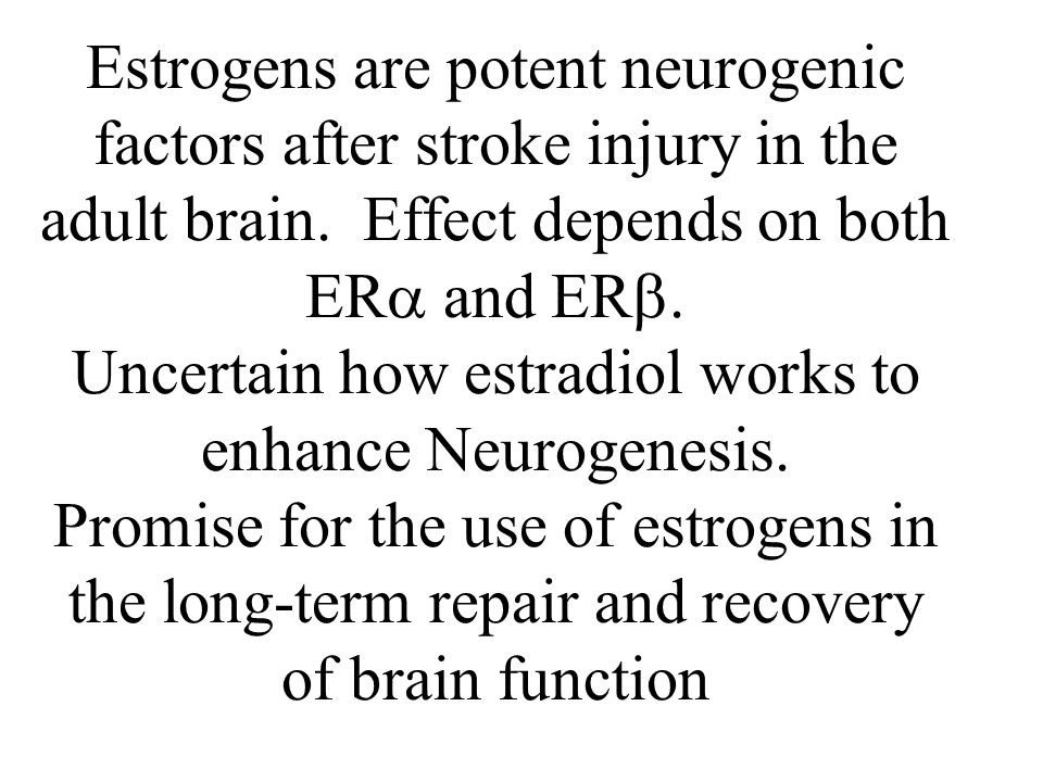 Estrogens are potent neurogenic factors after stroke injury in the adult brain.