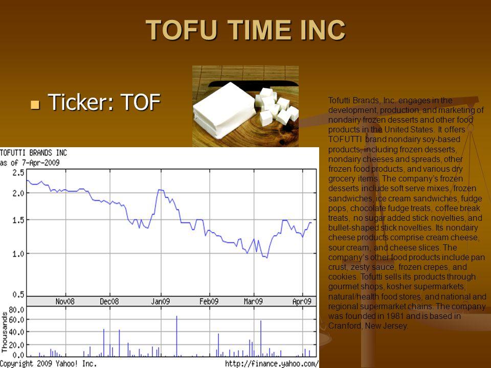 TOFU TIME INC Last Trade:1.32 Last Trade:1.32 EPS (ttm):0.038 EPS (ttm):0.038 P/E (ttm):34.74 P/E (ttm):34.74 Market Cap:6.83M Market Cap:6.83M Change: 0.13 (8.97%) Change: 0.13 (8.97%) Beta:1.09 Beta:1.09