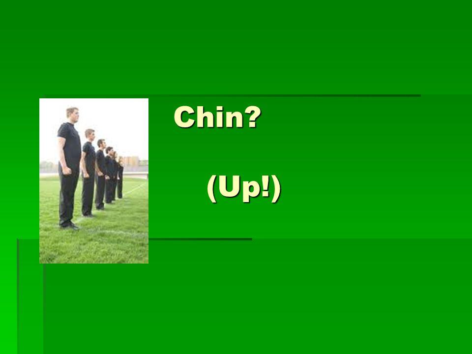 Chin? (Up!)