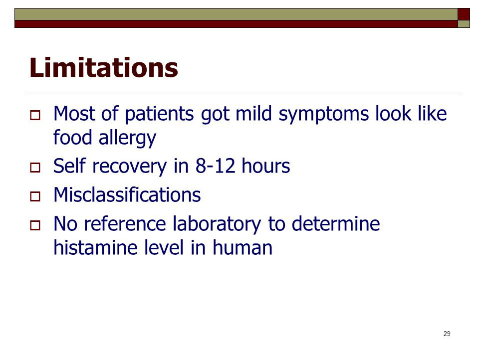 29 Limitations  Most of patients got mild symptoms look like food allergy  Self recovery in 8-12 hours  Misclassifications  No reference laborator