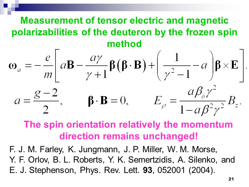 21 Measurement of tensor electric and magnetic polarizabilities of the deuteron by the frozen spin method The spin orientation relatively the momentum