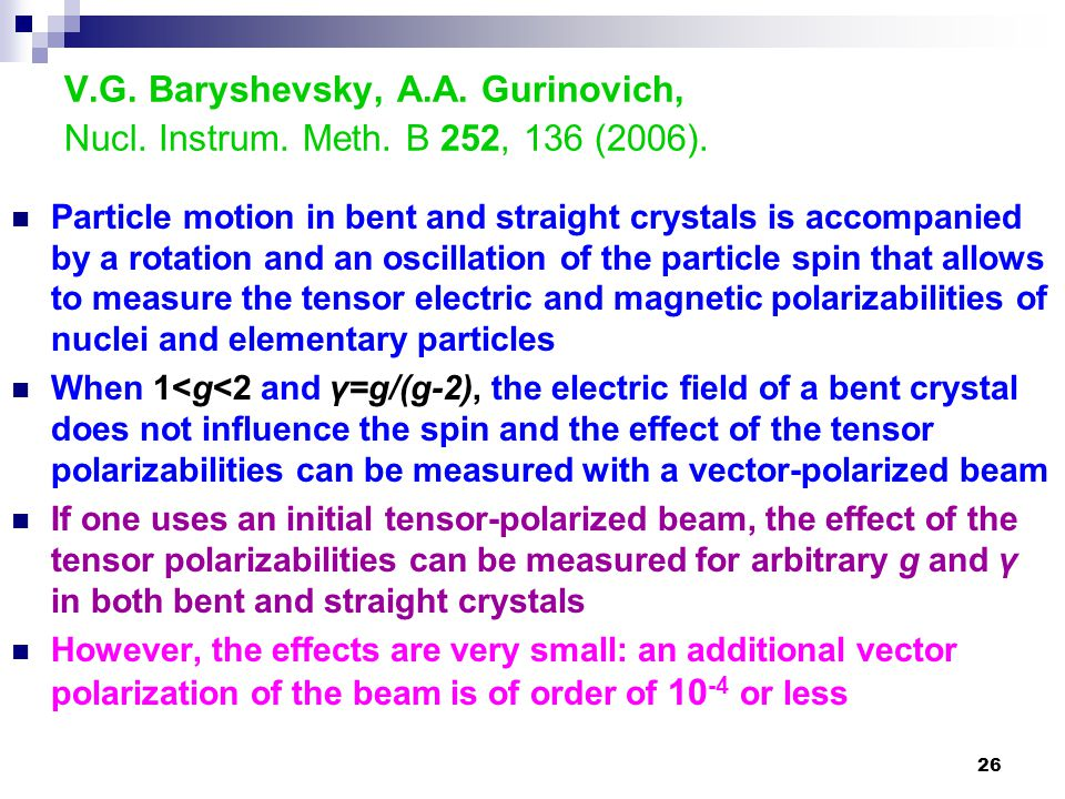 26 V.G. Baryshevsky, A.A. Gurinovich, Nucl. Instrum. Meth. B 252, 136 (2006). Particle motion in bent and straight crystals is accompanied by a rotati