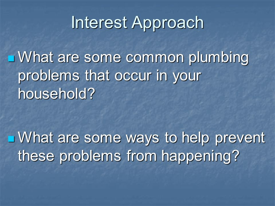 Student Learning Objectives Explain how to prevent and solve drain problems.