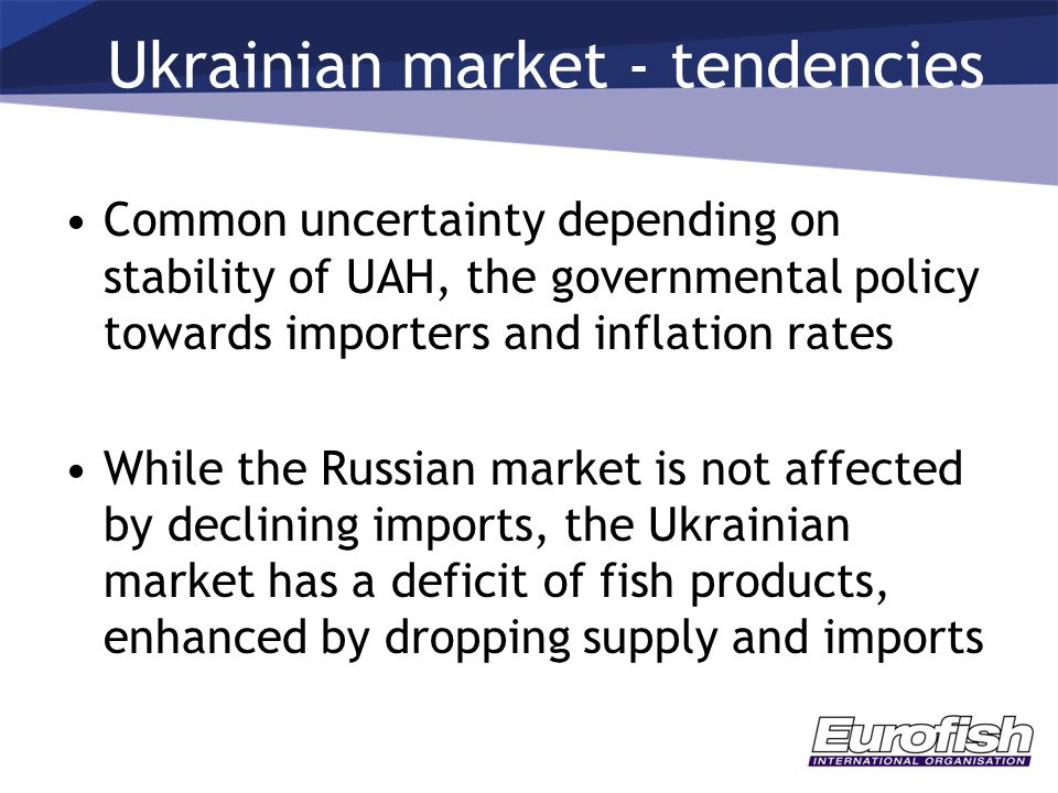 Common uncertainty depending on stability of UAH, the governmental policy towards importers and inflation rates While the Russian market is not affect