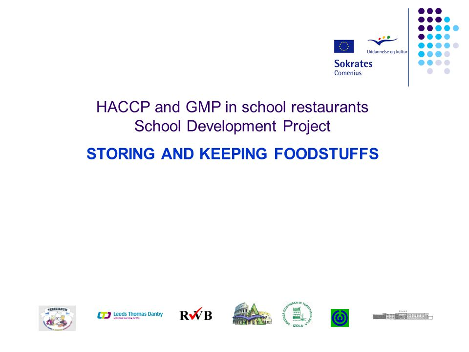HACCP and GMP in school restaurants School Development Project STORING AND KEEPING FOODSTUFFS