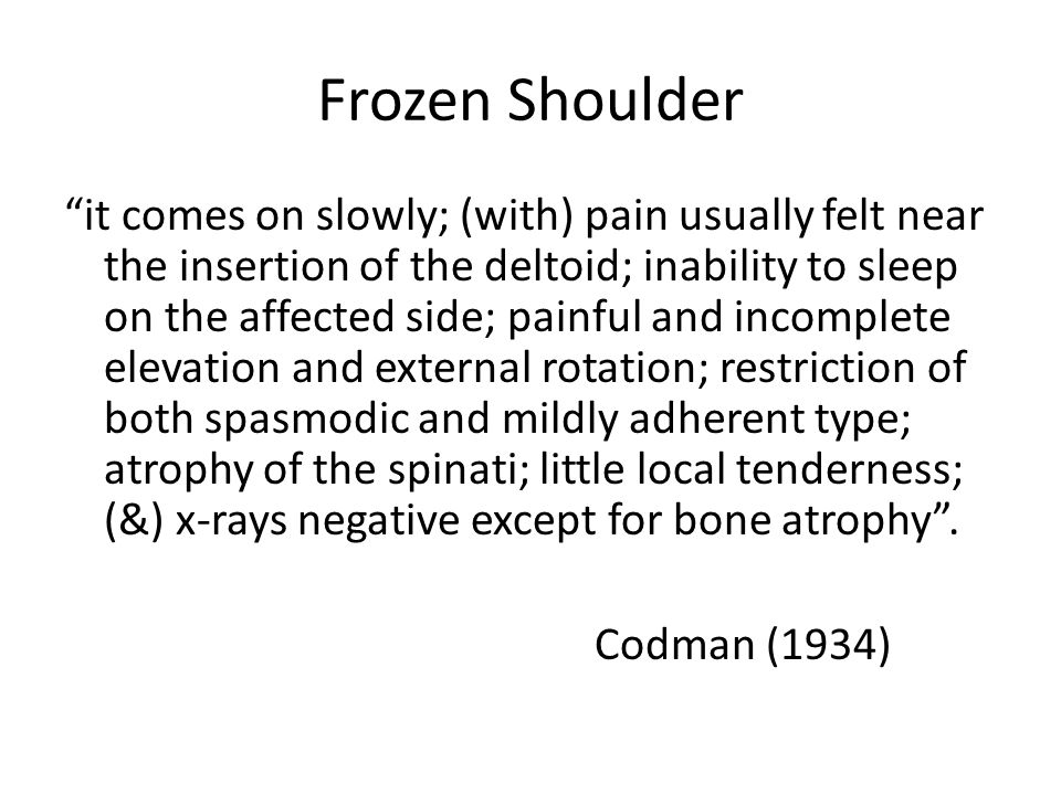 Frozen shoulder cont.