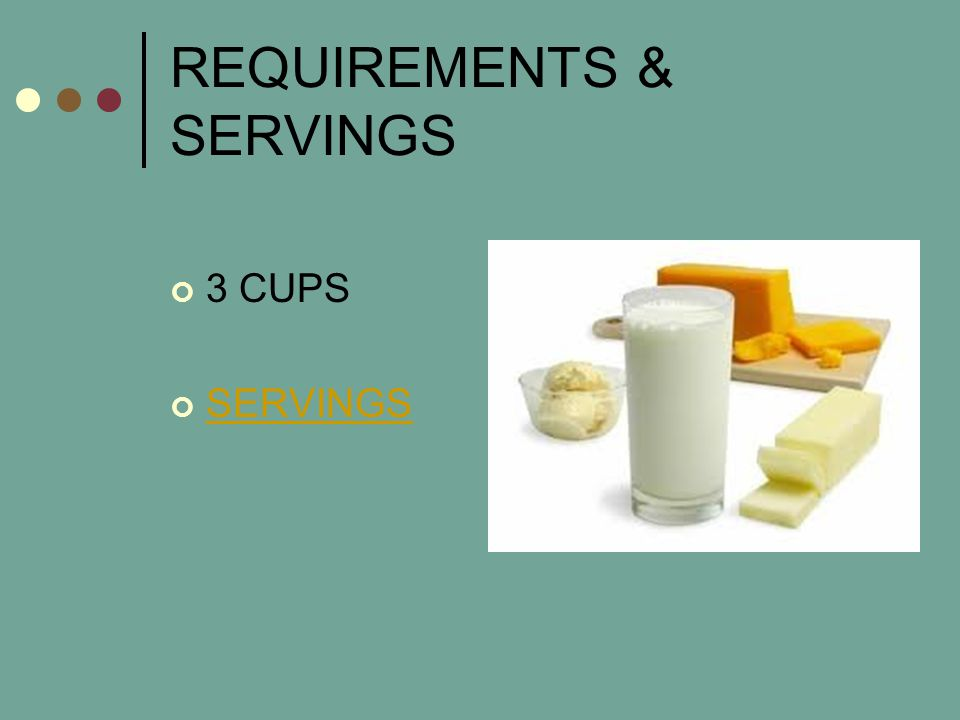 REQUIREMENTS & SERVINGS 3 CUPS SERVINGS