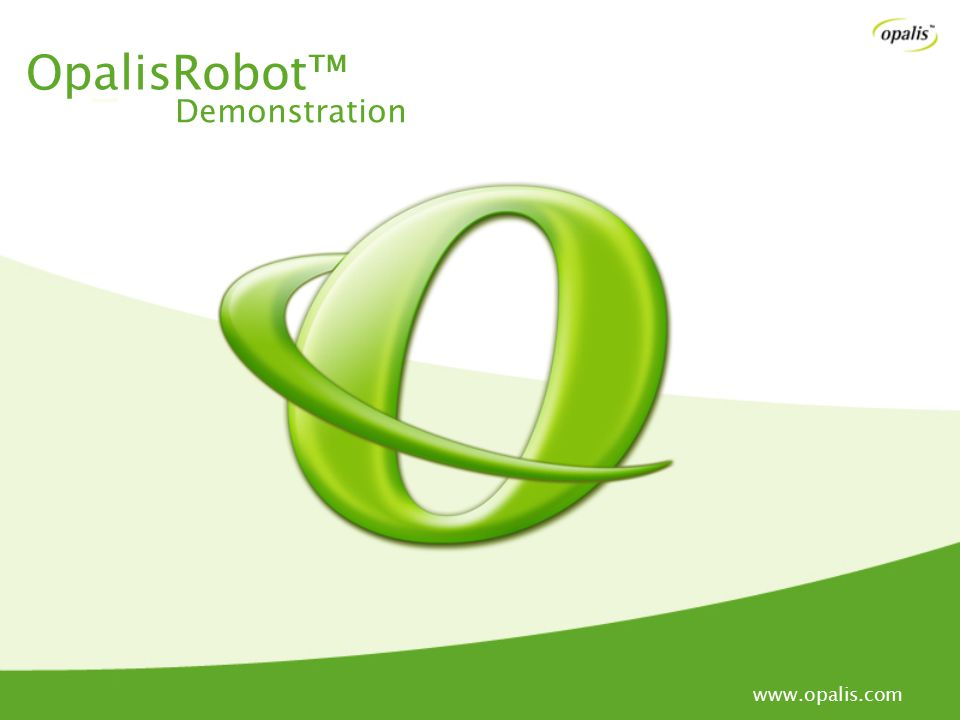 OpalisRobot™ Demonstration www.opalis.com