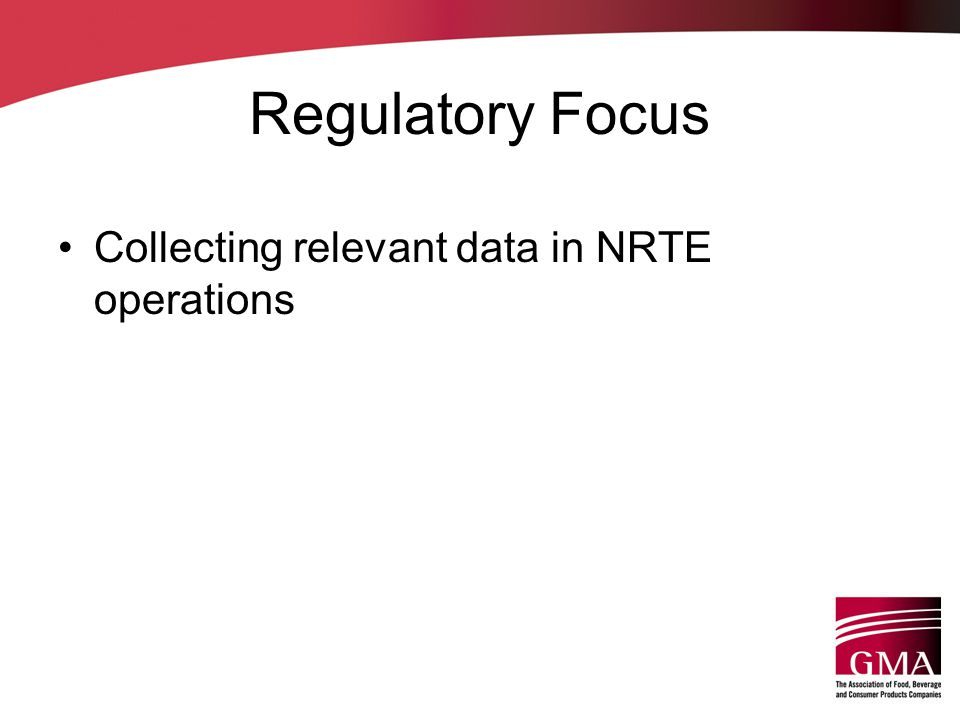 Regulatory Focus Collecting relevant data in NRTE operations