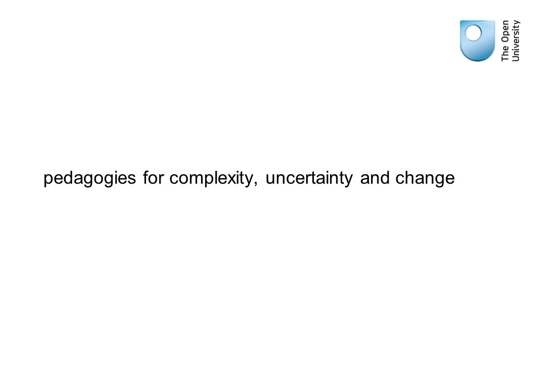 pedagogies for complexity, uncertainty and change