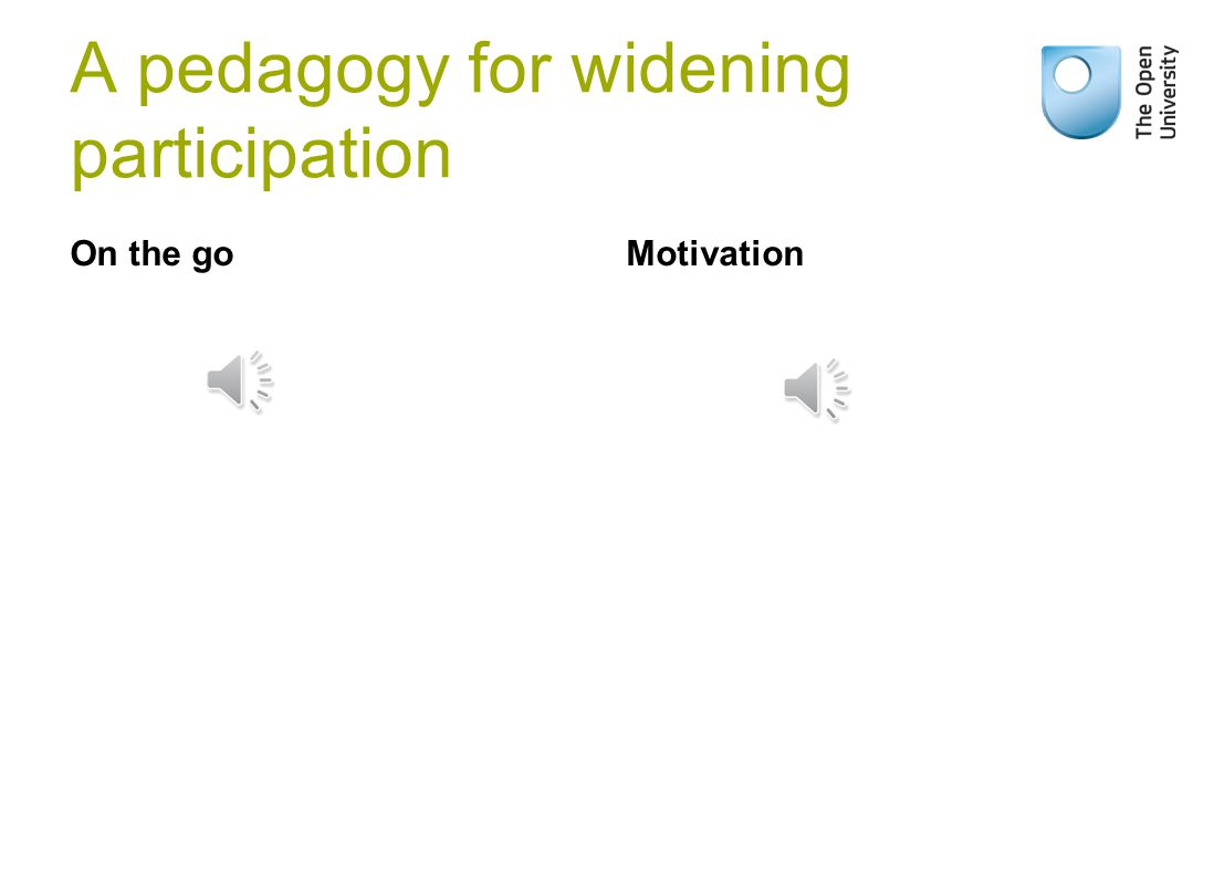 A pedagogy for widening participation On the goMotivation