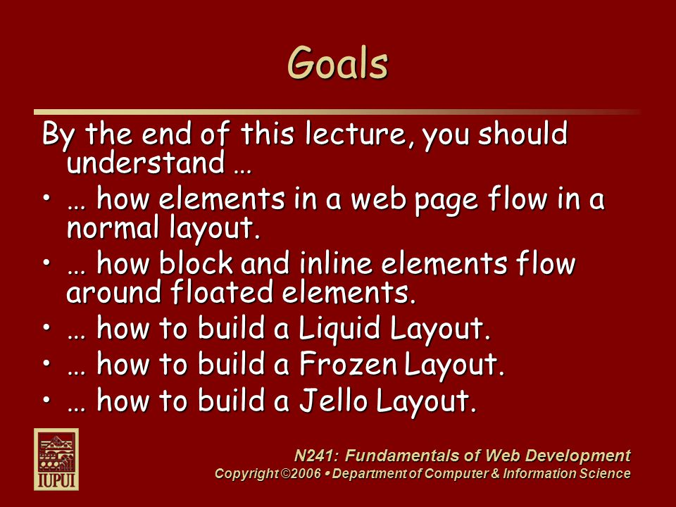 N241: Fundamentals of Web Development Copyright ©2006  Department of Computer & Information Science What is Flow.