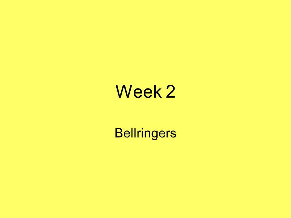Week 2 Bellringers