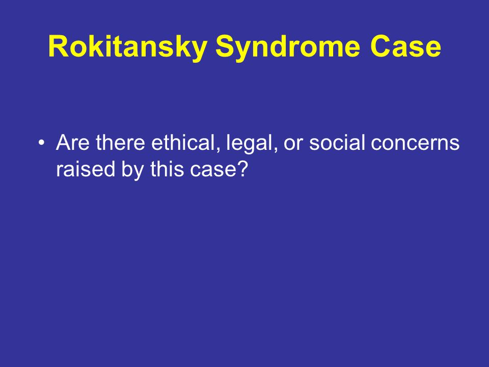 Rokitansky Syndrome Case Are there ethical, legal, or social concerns raised by this case