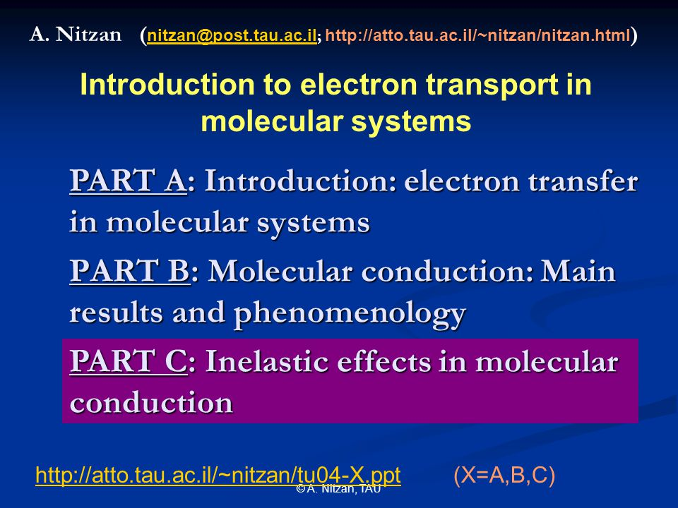 © A. Nitzan, TAU PART B: Molecular conduction: Main results and phenomenology A.