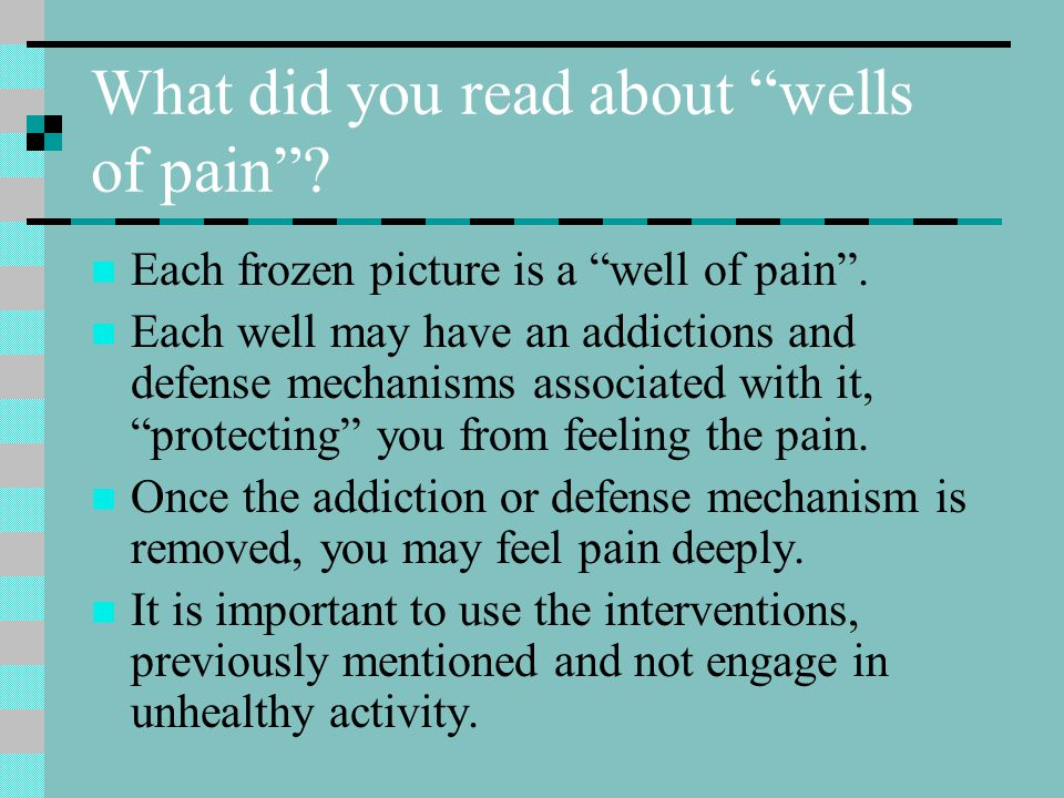What did you read about wells of pain . Each frozen picture is a well of pain .