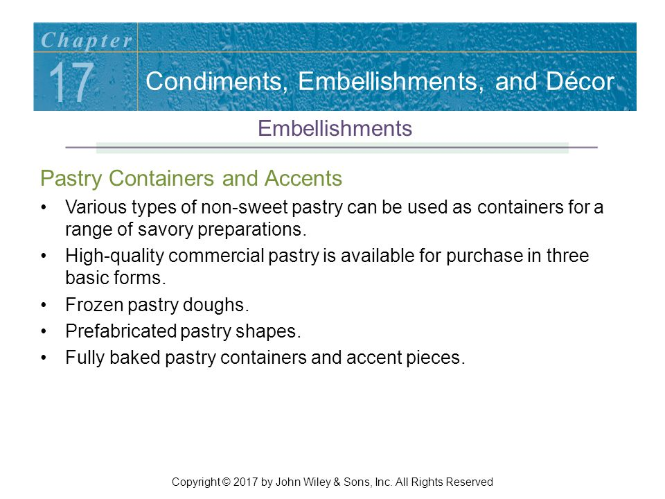 Pastry Containers and Accents Various types of non-sweet pastry can be used as containers for a range of savory preparations.