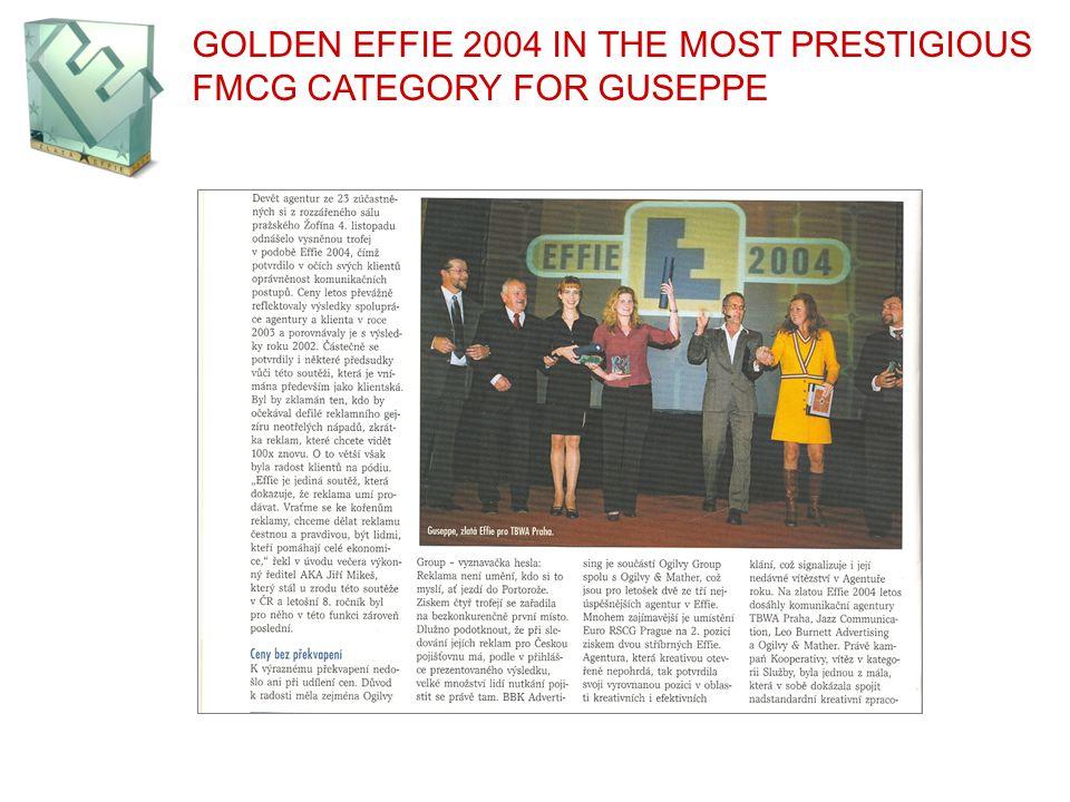GOLDEN EFFIE 2004 IN THE MOST PRESTIGIOUS FMCG CATEGORY FOR GUSEPPE