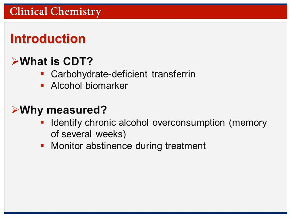 © Copyright 2009 by the American Association for Clinical Chemistry Introduction  What is CDT.