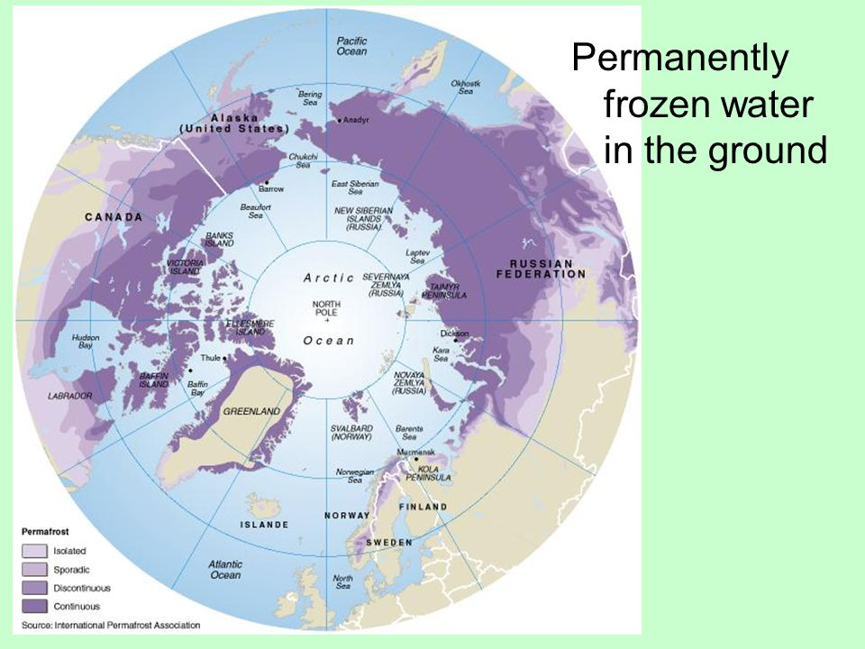 Permafrost Permanently frozen water in the ground