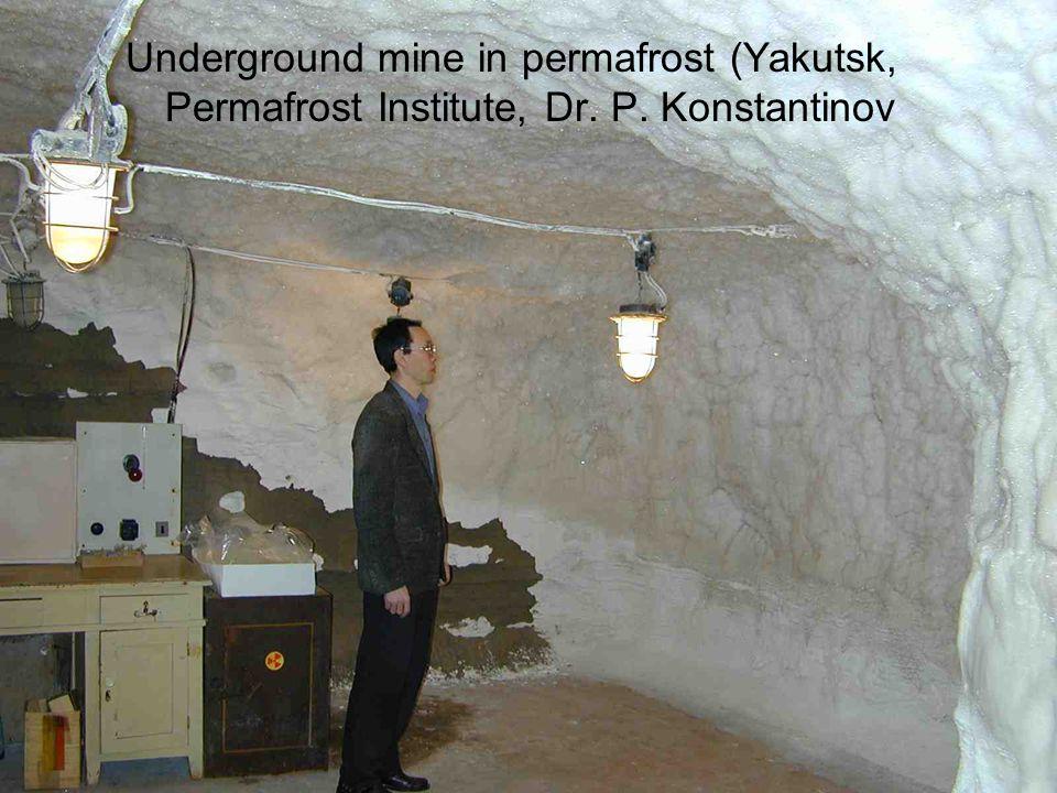 Underground mine in permafrost (Yakutsk, Permafrost Institute, Dr. P. Konstantinov