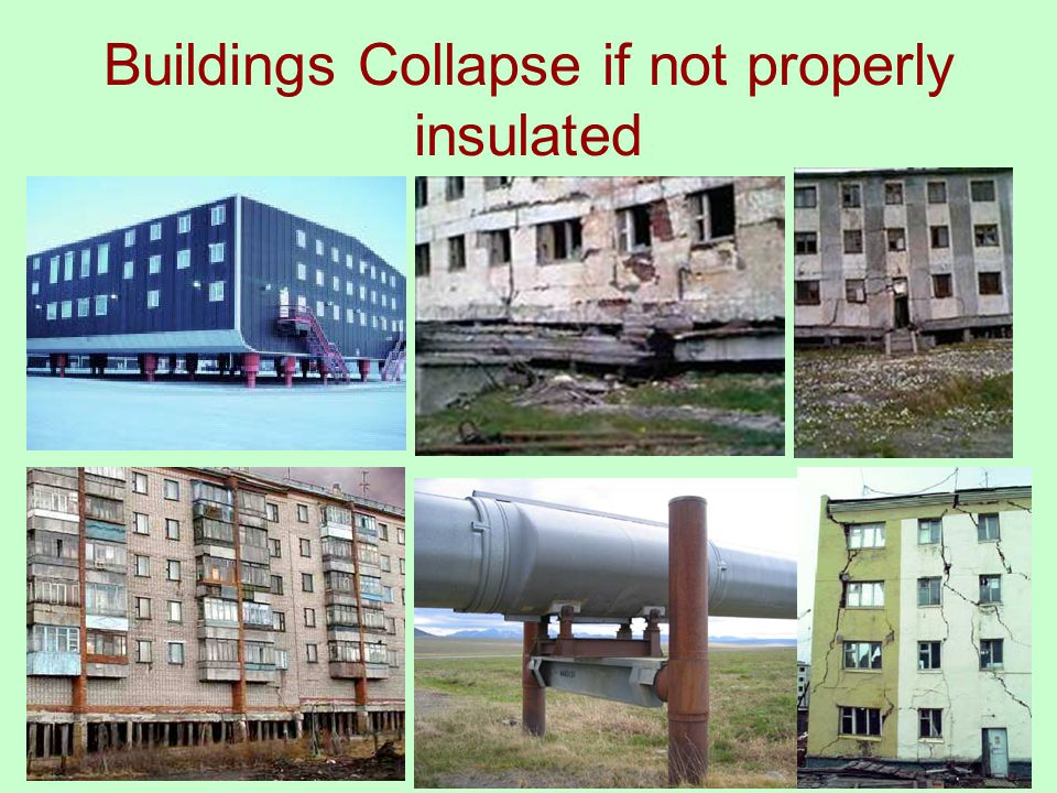Buildings Collapse if not properly insulated