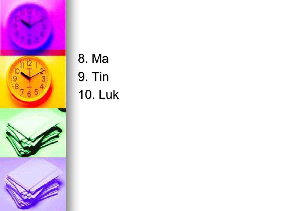 8. Ma 9. Tin 10. Luk