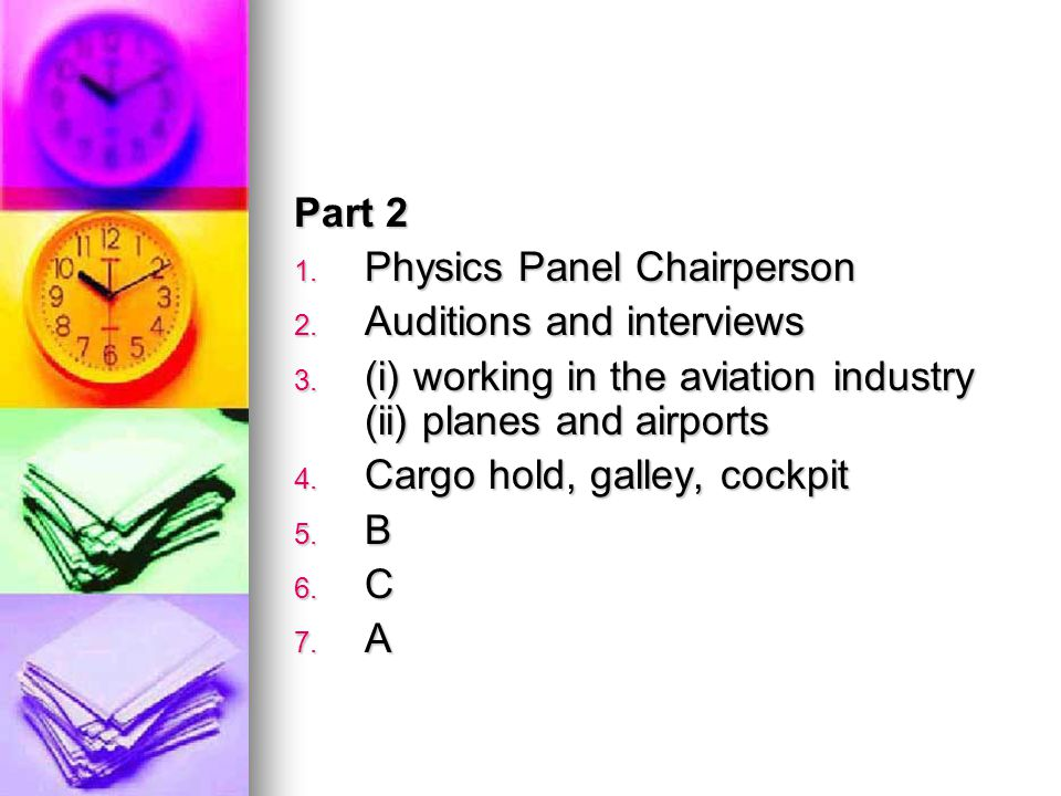 Part 2 1. Physics Panel Chairperson 2. Auditions and interviews 3.