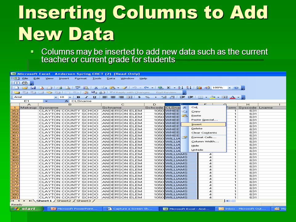 Inserting Columns to Add New Data  Columns may be inserted to add new data such as the current teacher or current grade for students