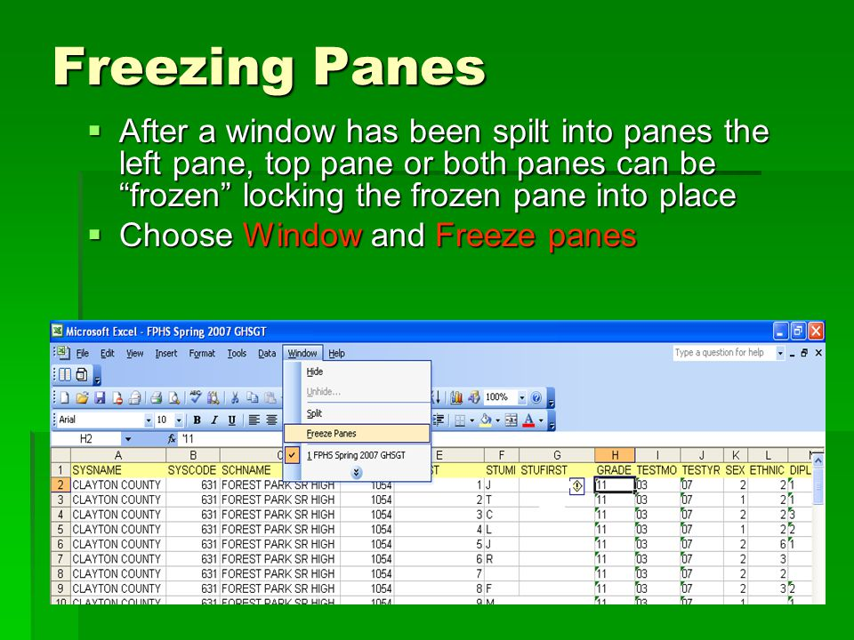 Freezing Panes  After a window has been spilt into panes the left pane, top pane or both panes can be frozen locking the frozen pane into place  Choose Window and Freeze panes