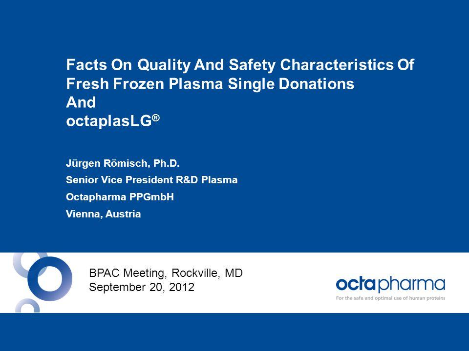 Pathogen Safety Global virus reduction factors during octaplasLG ® manufacturing OctaplasLG.