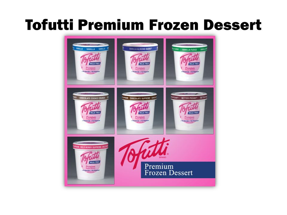 Premium Tofutti ® dairy free frozen dessert, available in prepacked pints, three gallon cans, soft serve mix, is sold nationally in supermarkets, health food stores, retail shops and restaurants.