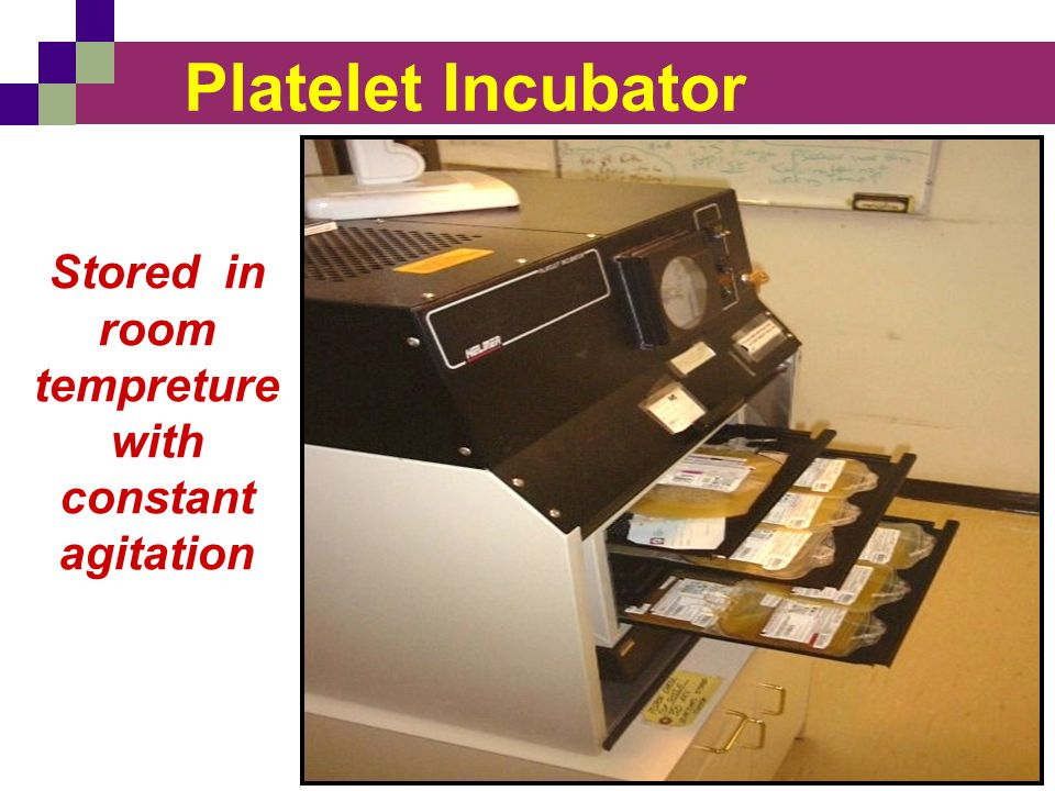 Platelet Incubator Stored in room tempreture with constant agitation