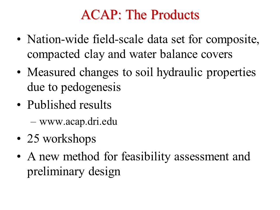 ACAP: The Products Nation-wide field-scale data set for composite, compacted clay and water balance covers Measured changes to soil hydraulic properti