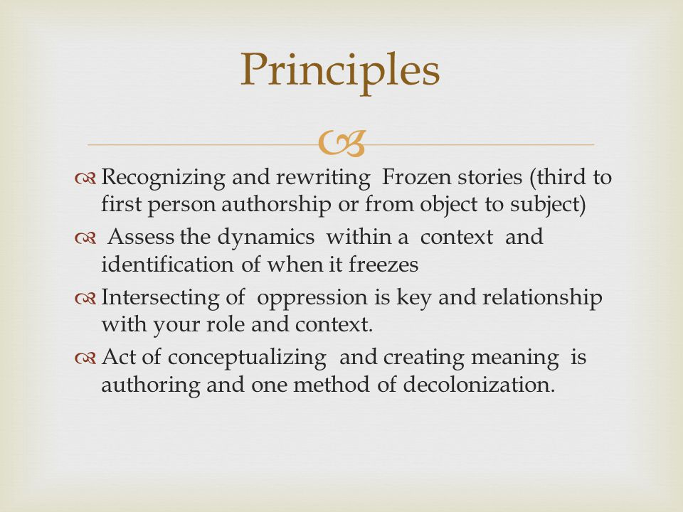   Dynamic Interaction with person who from a social location and context perspective has less power (role, type of power)  Your story is frozen where you feel powerless and other (s) are powerful and behave accordingly (i.e..