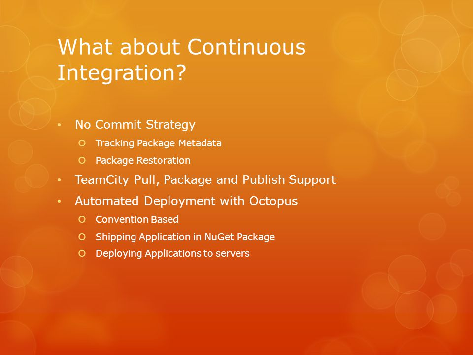 What about Continuous Integration.