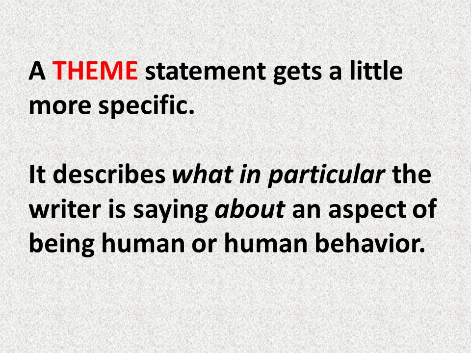 Theme Practice After watching the animated short film Lifted, identify a central theme that applies to the film and write a theme statement.
