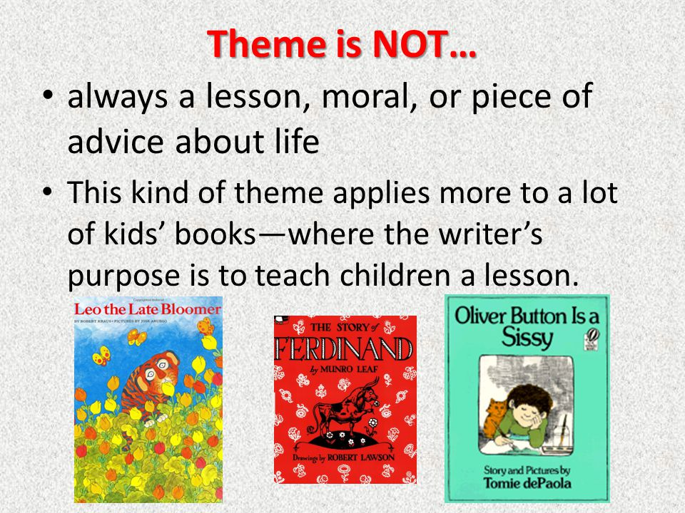 Theme is NOT… always a lesson In English III, we're reading adult literature.