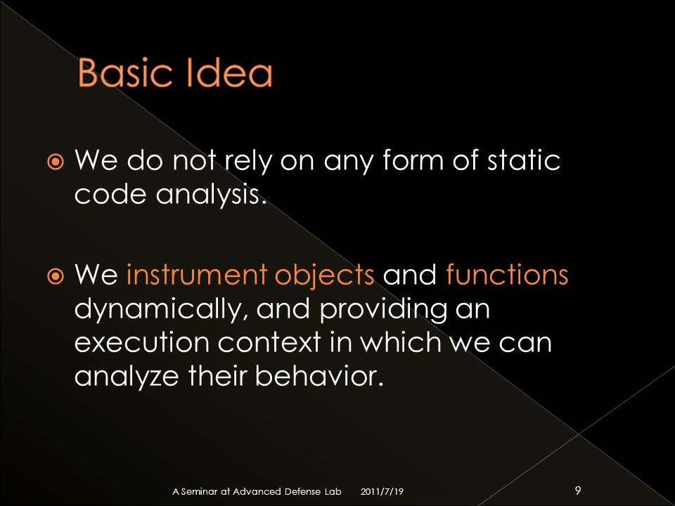  We do not rely on any form of static code analysis.