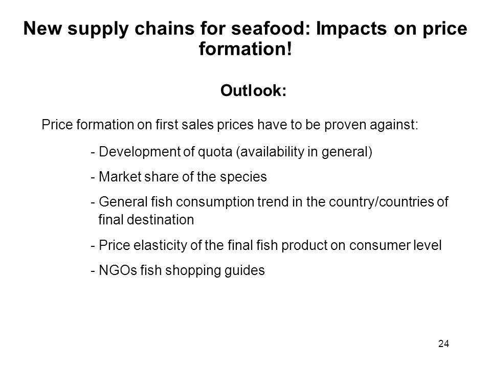 24 New supply chains for seafood: Impacts on price formation.