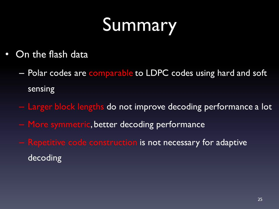 Future Directions Error floor performance Comparing with LDPC decoder with the same hardware latency Efficient hardware implementations 26