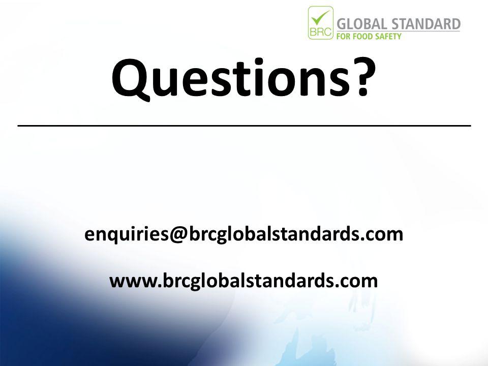 Questions enquiries@brcglobalstandards.com www.brcglobalstandards.com