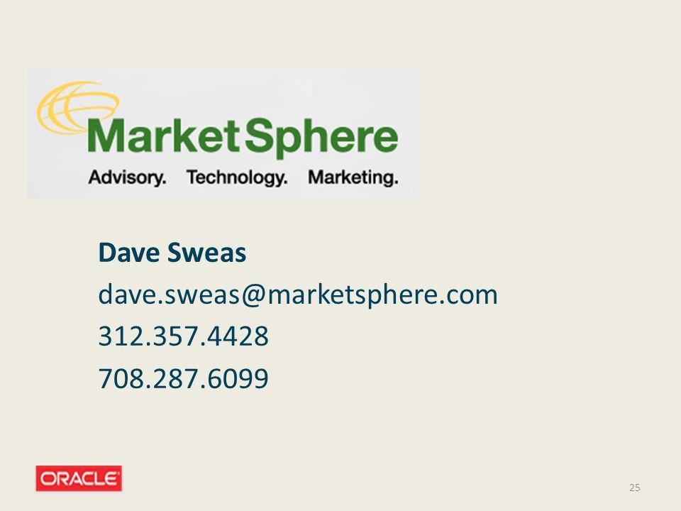 25 Dave Sweas dave.sweas@marketsphere.com 312.357.4428 708.287.6099